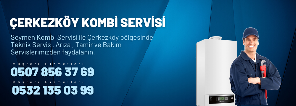 Çerkezköy general electric Kombi Servisi
